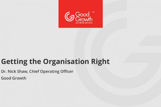 Good Growth - Getting the Organisation Right